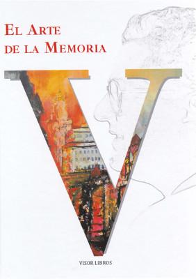 El Arte de la Memoria. Homenaje a Víctor Infantes   «Y Bibliografía completa de Víctor Infantes (dos vols.)»