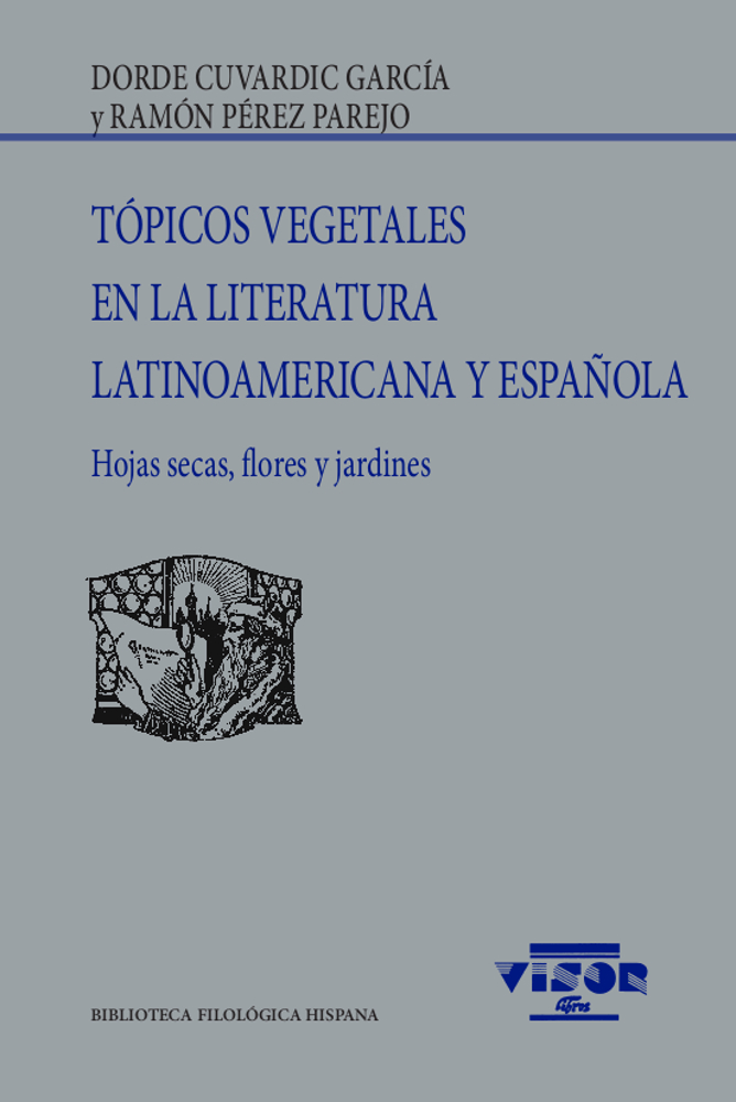 Tópicos vegetales en la literatura latinoamericana y española   «Hojas secas, flores y jardines»