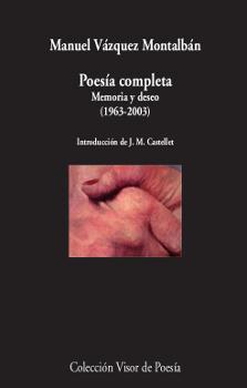 Poesía completa   «Memoria y deseo (1963-2003)»