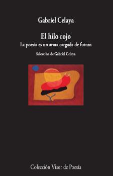 El hilo rojo   «La poesía es una arma cargada de futuro»