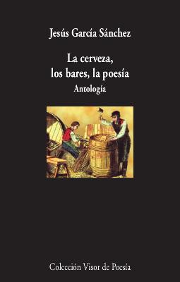 La cerveza, los bares, la poesía   «Antología»