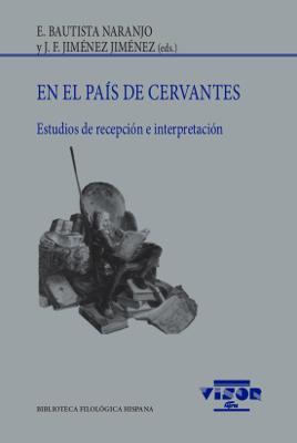 En el país de Cervantes   «Estudios de recepción e interpretación»