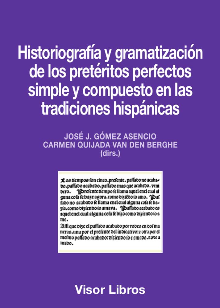 Historiografía y gramatización de los pretéritos perfectos simple y compuesto en las tradiciones hispánicas