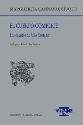 El cuerpo cómplice   «Los cuentos de Julio Cortázar»