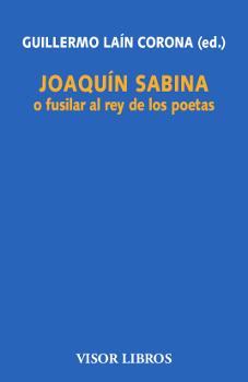 Joaquín Sabina o fusilar al rey de los poetas