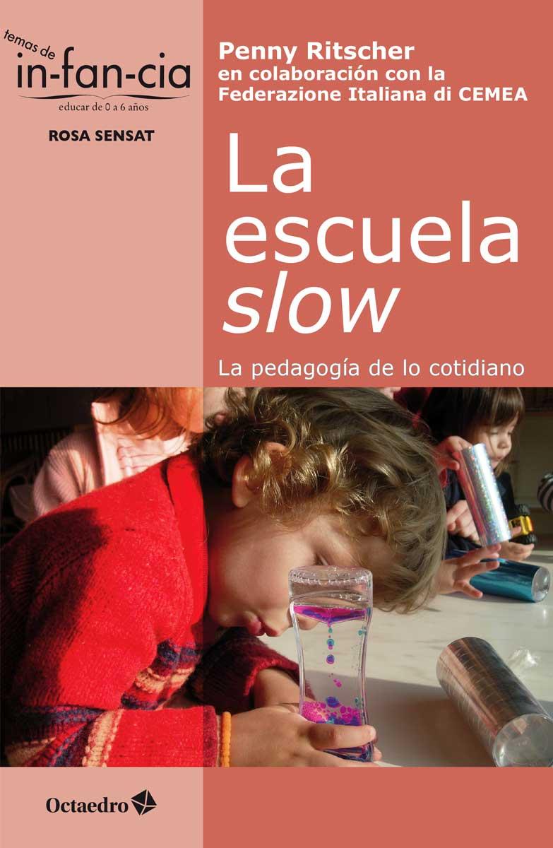 La escuela slow   «La pedagogía de lo cotidiano»