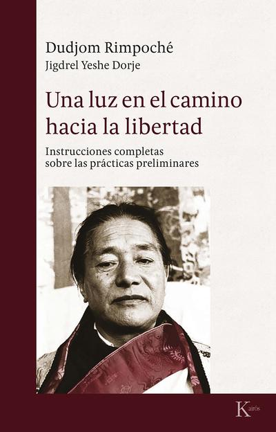 Una luz en el camino hacia la libertad   «Instrucciones completas sobre las prácticas espirituales»