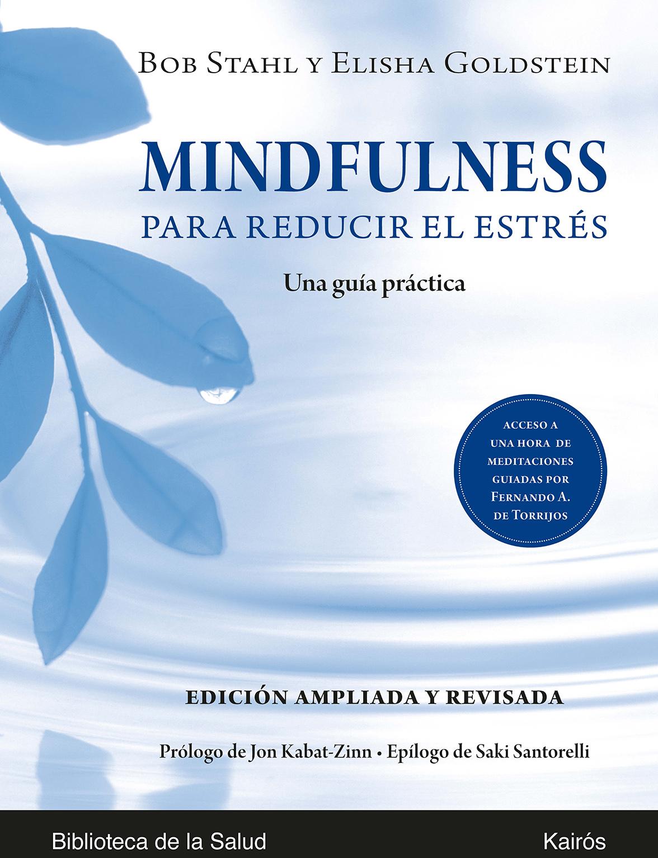 Mindfulness para reducir el estrés   «Una guía práctica»