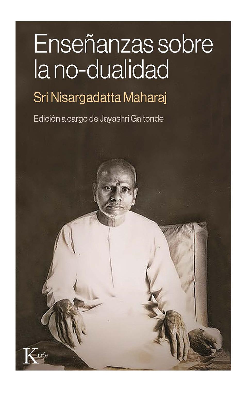 Enseñanzas sobre la no-dualidad   «Edición a cargo de Jayashri Gaitonde»