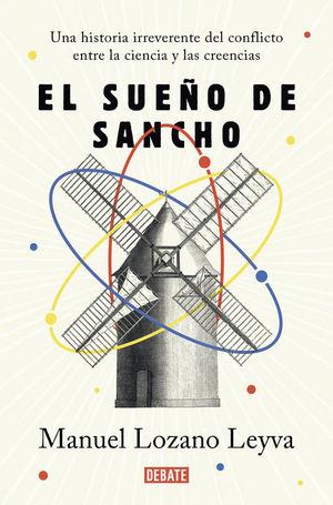 El sueño de Sancho «Un historia irreverente del conflicto entre la ciencia y las creencias»