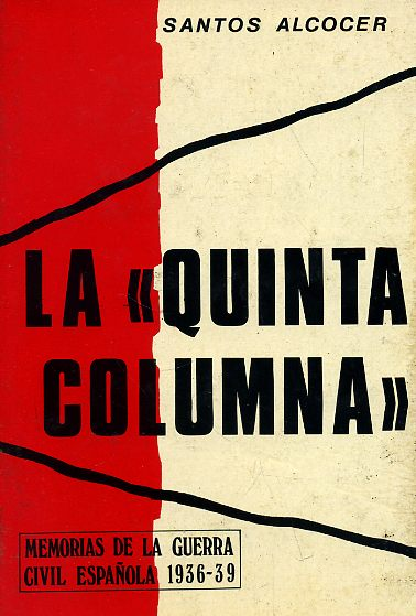 LA 'QUINTA COLUMNA'. (Madrid, 1937)