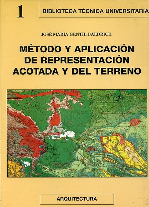 MÉTODO Y APLICACIÓN DE REPRESENTACIÓN ACOTADA Y DEL TERRENO. (Biblioteca Técnica Universitaria)
