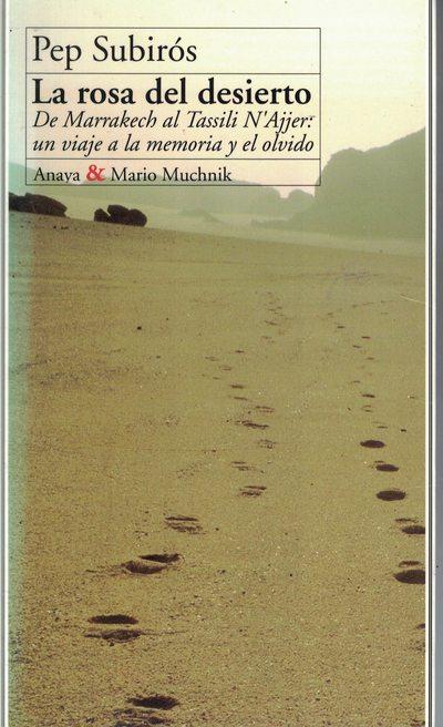 La rosa del desierto «De Marrakech al Tassili N'Ajjer: un viaje a la memoria y el olvido»