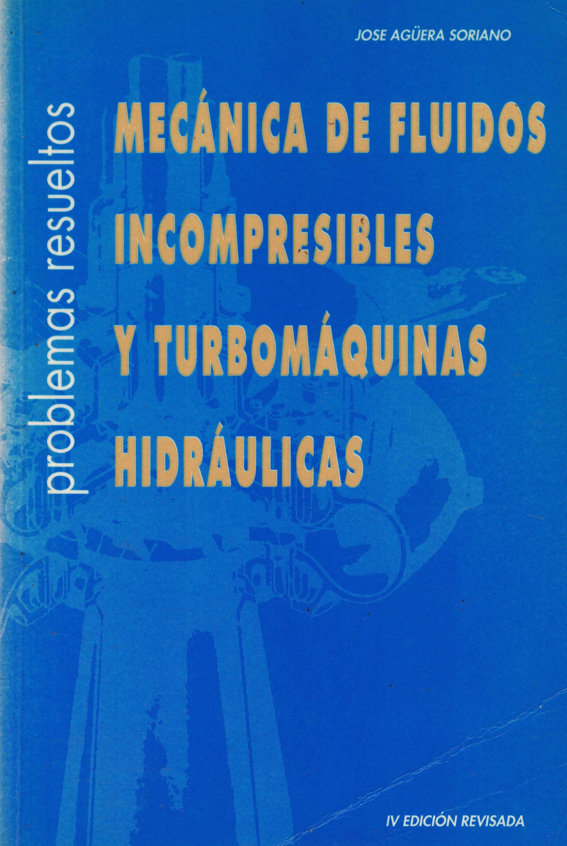 Mecánica de fluidos incompresibles y turbomáquinas hidráulicas «Problemas resueltos»