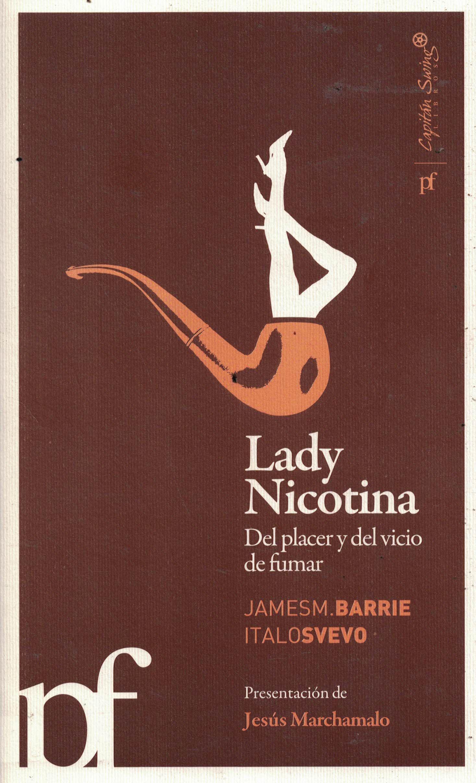 Lady nicotina. Del placer y del vicio de fumar
