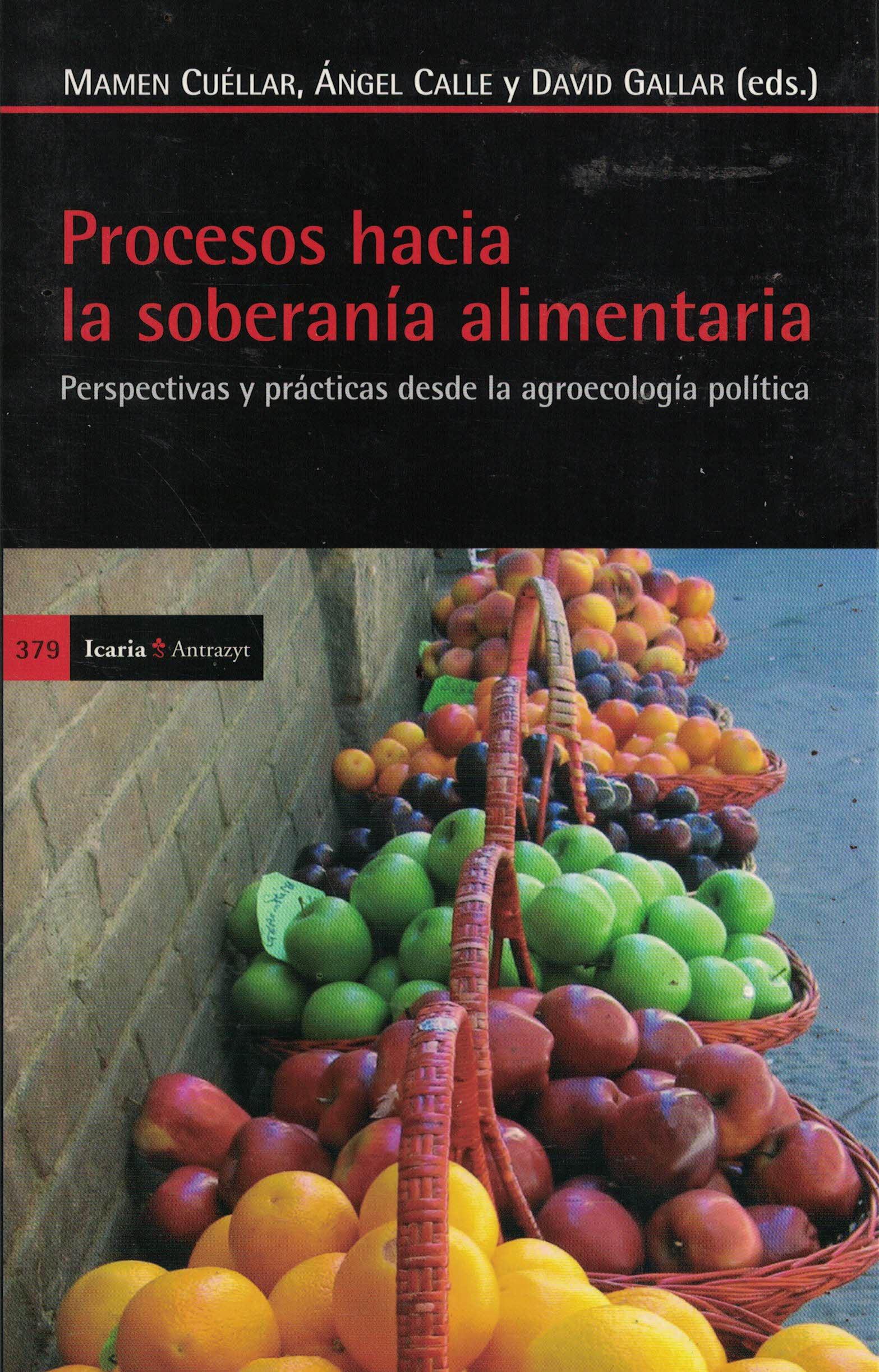 Procesos hacia la soberanía alimentaria «Perspectivas y prácticas desde la agroecología política»